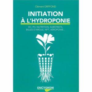 livre encygrow initiation a l hydroponie ec ph nutrition substrats bille d argile nft aeroponie