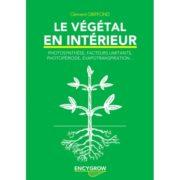 Livre Encygrow - LE VÉGÉTAL EN INTÉRIEUR - Photosynthèse Facteurs limitants Photopériode Evapotranspiration