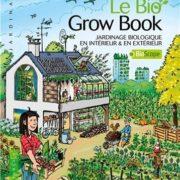 Livre Mama Editions - LE BIO GROW BOOK - Jardinage biologique intérieur et extérieur