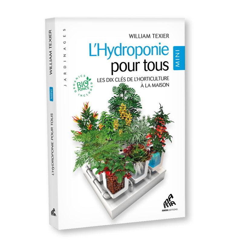 livre mama editions lhydroponie pour tous mini les dix cles de l horticulture a la maison